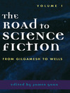 The Road to Science Fiction (eBook): From Gilgamesh to Wells